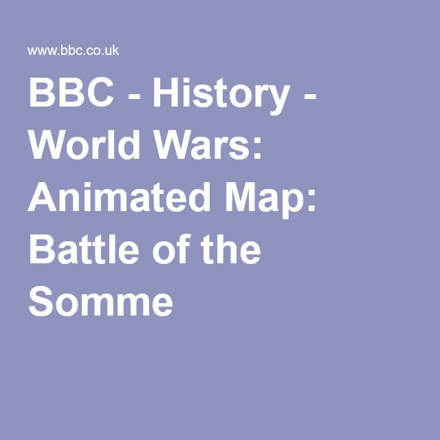 BBC - History - World Wars: Animated Map: Battle of the Somme