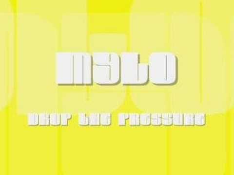 Drop the Pressure - Mylo