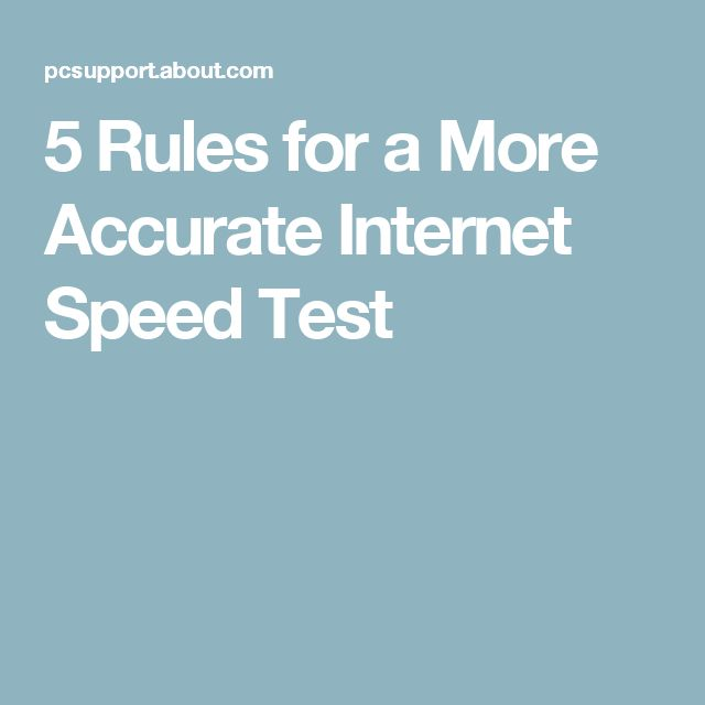 5 Rules for a More Accurate Internet Speed Test