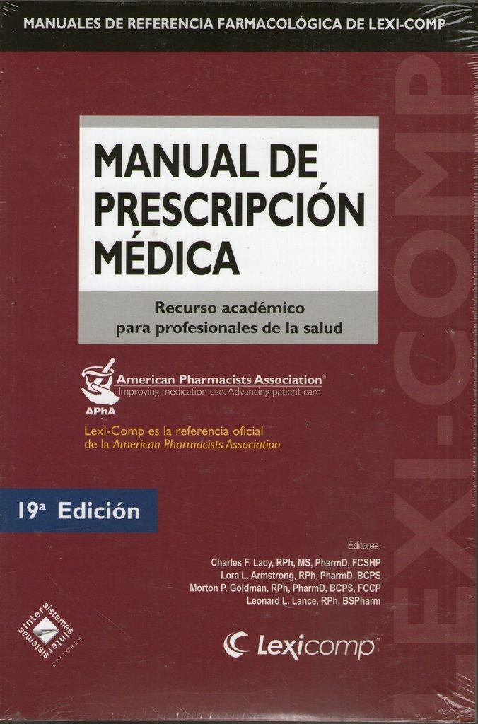 Manual de Prescripción Médica   AUTOR: LACY ISBN:  9786074432022  EDITORIAL:  INTERSISTEMAS  AÑO:  2011  NÚMERO DE EDICIÓN:  19 FORMATO:  ENCUADERNACIÓN  ESPECIALIDADES:  FARMACOLOGÍA  #PrescripcionMedica #Farmacologia #Vademecum #LibrosdeMedicina #Medicina #ClinicaMedica #MedicinaClincia #LibreriaAZMedica