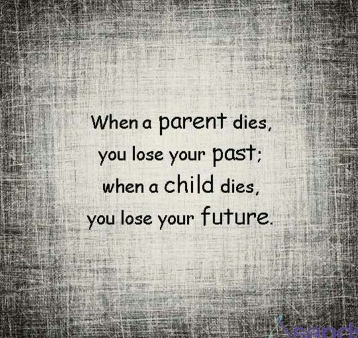 So very true. A child of any age. Forever 27. Missing my son so very much.