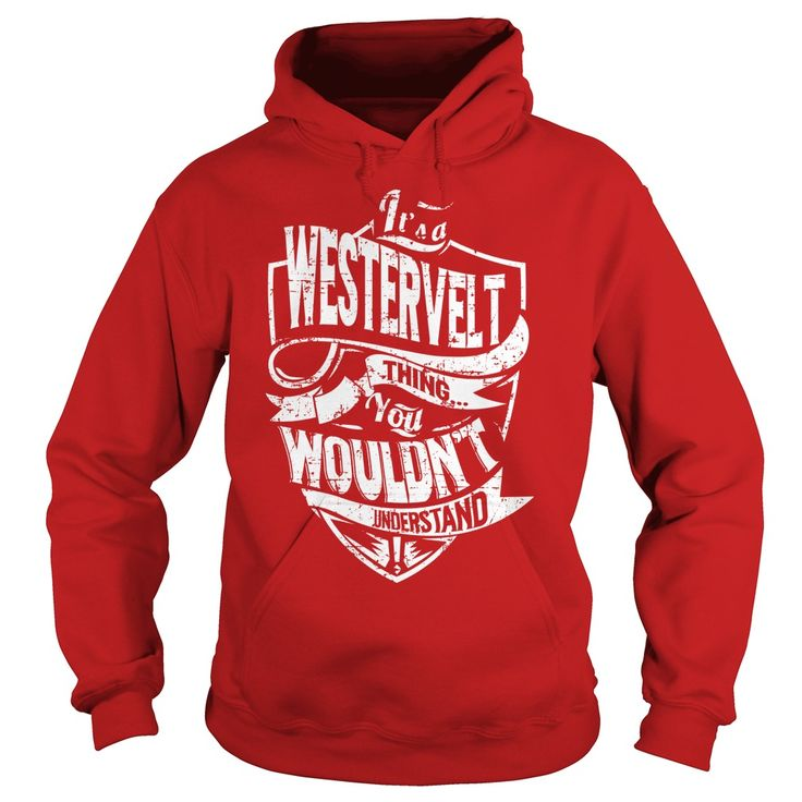 It's a WESTERVELT Thing You Wouldn't Understand Name Shirts #gift #ideas #Popular #Everything #Videos #Shop #Animals #pets #Architecture #Art #Cars #motorcycles #Celebrities #DIY #crafts #Design #Education #Entertainment #Food #drink #Gardening #Geek #Hair #beauty #Health #fitness #History #Holidays #events #Home decor #Humor #Illustrations #posters #Kids #parenting #Men #Outdoors #Photography #Products #Quotes #Science #nature #Sports #Tattoos #Technology #Travel #Weddings #Women