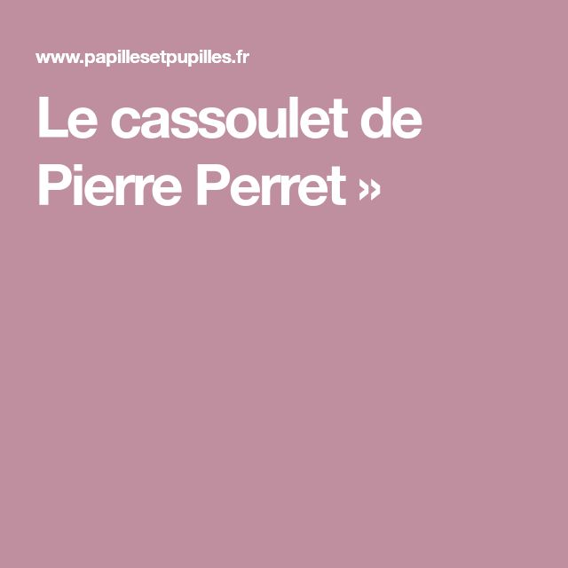 Le cassoulet de Pierre Perret »