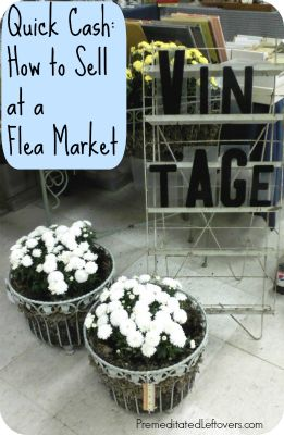 How to Make Money Selling Items at a Flea Market - tips and strategies.