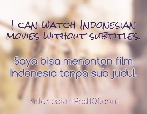 I can watch Indonesian movies without subtitles. - Saya bisa menonton film Indonesia tanpa sub judul. Click here to learn more Indonesian phrases with our Vocabulary Lists: http://www.indonesianpod101.com/indonesian-vocabulary-lists/ #Indonesian #learnIndonesian #indonesianpod101 #Indonesia