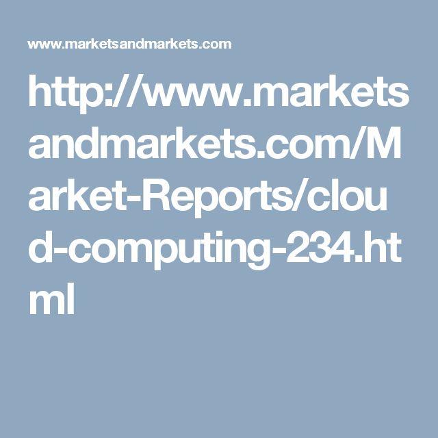 http://www.marketsandmarkets.com/Market-Reports/cloud-computing-234.html