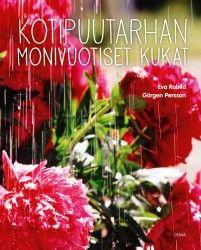 Kotipuutarhan monivuotiset kukat / Eva Robild, Görgen Persson ; Suomen oloihin suomentanut Hannele Vainio.