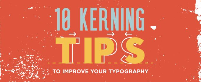 10 Kerning Tips To Improve Your Typography Typography