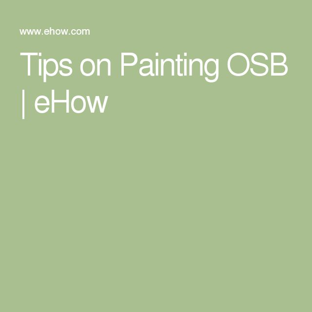Tips on Painting OSB | eHow