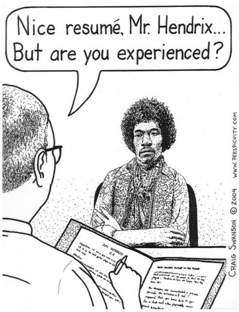 Lol.  Have you ever been experienced???  I have!!!