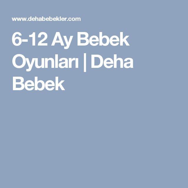 6-12 Ay Bebek Oyunları | Deha Bebek