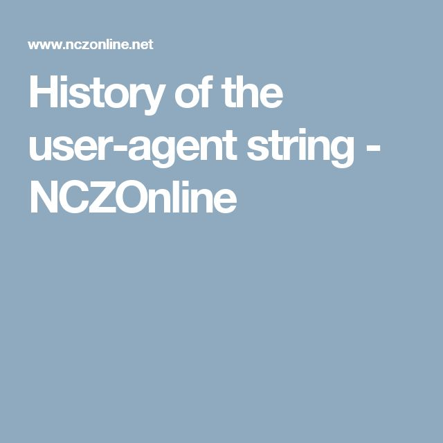 History of the user-agent string - NCZOnline