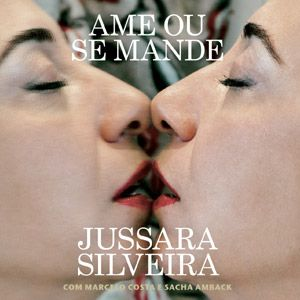 Jussara Silveira - Ame Ou Se Mande (u)
