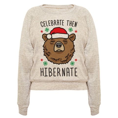 """This holiday season it's time to """"Celebrate Then Hibernate"""" with this lazy, sleepy, Christmas bear design! Perfect for getting ready to hibernate, a bear lover, celebrating Christmas and the holidays, lazy bear, bear jokes, bear gifts, holiday jokes and winter humor!"""
