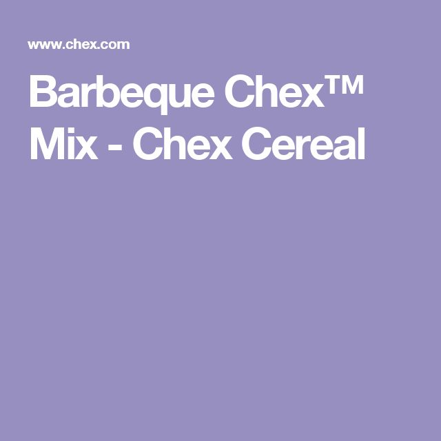 Barbeque Chex™ Mix - Chex Cereal