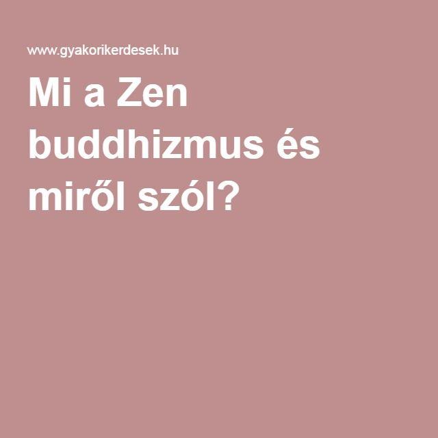 Mi a Zen buddhizmus és miről szól?