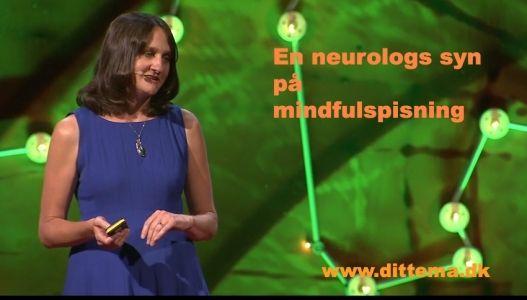Hvad har en neurolog at sige om mindfulspisning? (og slankekure og en hel masse andre spændende ting)