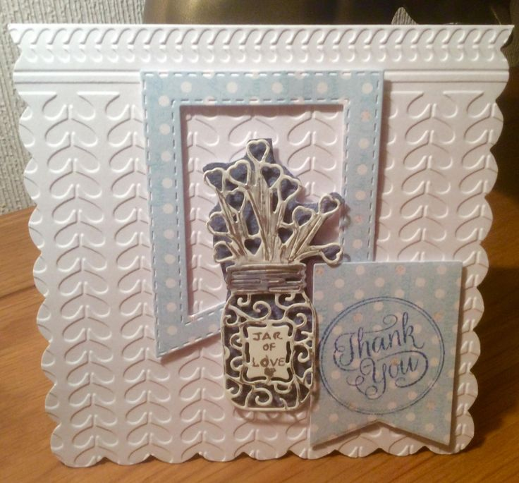 https://flic.kr/p/PtodeT | A hand made Thank you card. Jar of Love | Jar of hearts, a tattered lace die, graduated tag die. Base card debossed using tonic embossing folder, stamped sentiment.