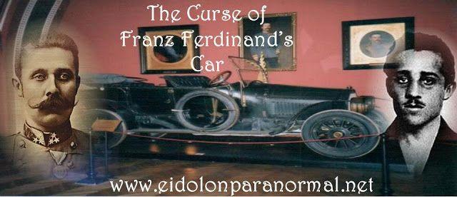 Eidolon Paranormal Australia: Curses: The Curse of Franz Ferdinad's Car
