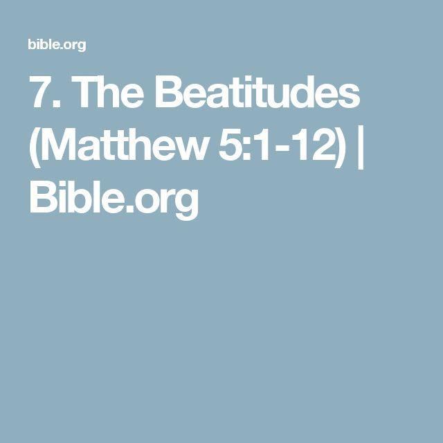 7. The Beatitudes (Matthew 5:1-12) | Bible.org