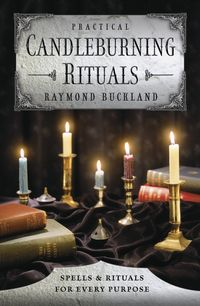 Practical Candleburning Rituals  Spells & Rituals for Every PurposePractice Candleburn, 300 000, Candles Burning, Candleburn Ritual, Book Worth, Raymond Buckland, Spelling, Purpose, Candles Magick
