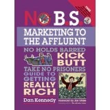 No B.S. Marketing To the Affluent (Paperback)By Dan S. Kennedy