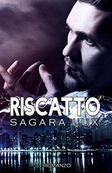 Le Lettrici Impertinenti: [Recensione] RISCATTO - Sagara Lux
