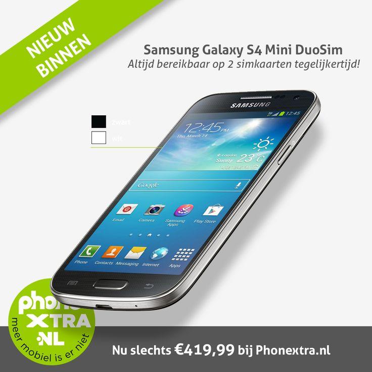 Nieuw binnen! Samsung Galaxy S4 Mini Duosim.  Bereikbaar op TWEE simkaarten tegelijk. Stop het geruzie met je baas over de telefoonkosten. Zeul niet meer met twee mobieltjes. Dus tip je baas, misschien betaalt hij 'm wel...  Stop je zakelijke sim in deze Samsung Galaxy S4 Mini Duosim, samen met je privé-sim en geniet van het gemak van een dual-sim-toestel.  Wit: http://www.phonextra.nl/samsung-galaxy-s4-mini-duosim-wit.html  Zwart…
