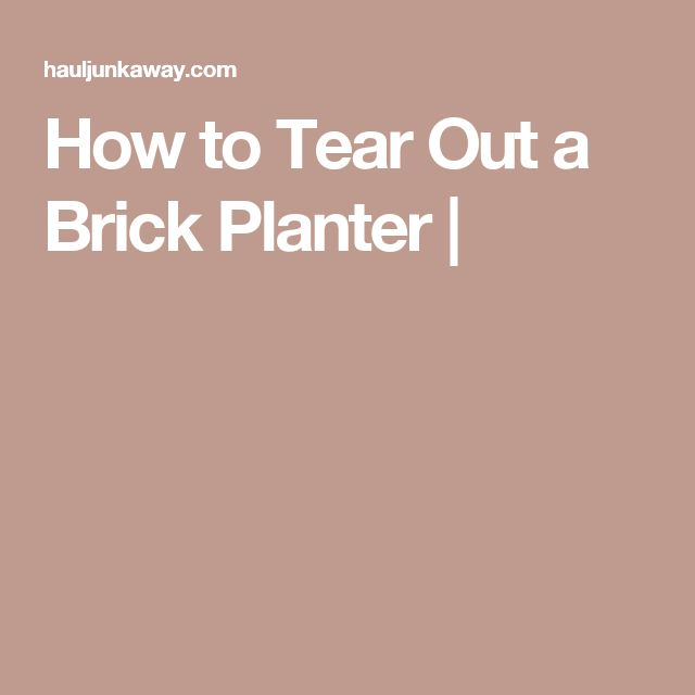 How to Tear Out a Brick Planter |