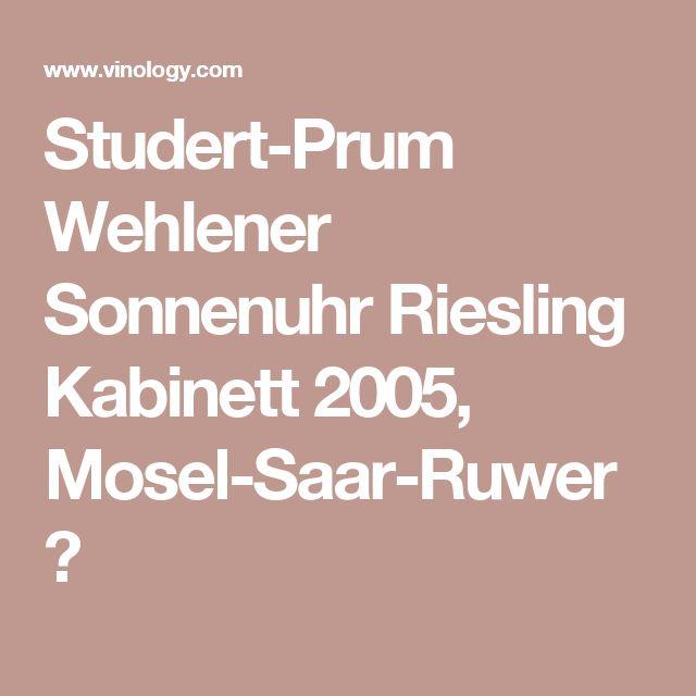 Studert-Prum Wehlener Sonnenuhr Riesling Kabinett 2005, Mosel-Saar-Ruwer ⋆