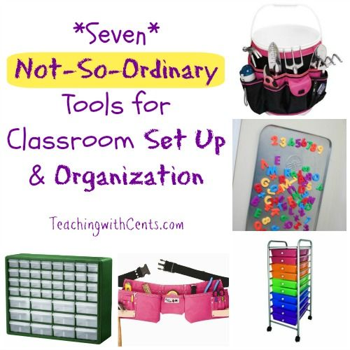 7 Tools for Classroom Set Up and Organization that you might not think about...