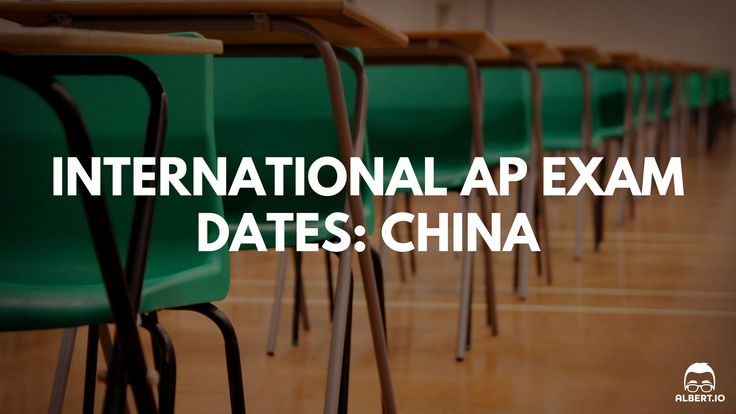 International AP Exam Dates: China https://www.albert.io/blog/international-ap-exam-dates-china/