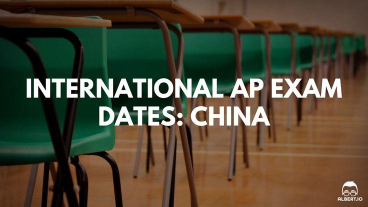 International AP Exam Dates: China https://www.albert.io/blog/international-ap-exam-dates-china/
