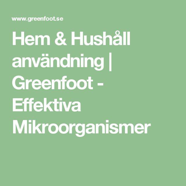 Hem & Hushåll användning | Greenfoot - Effektiva Mikroorganismer