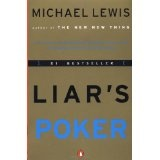 Liar's Poker: Rising Through the Wreckage on Wall Street (Paperback)By Michael Lewis