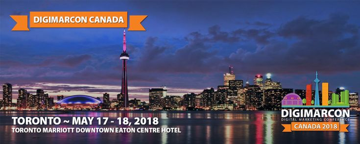 DigiMarCon Canada 2018: Premier Digital Marketing Conference in Toronto this May