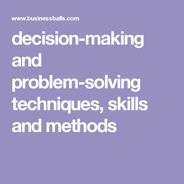 problem solving decision making critical thinking Critical thinking and problem solving: make better decisions  the 2nd step in your critical thinking towards a problem is identifying the root causes, right  critical thinking and problem .