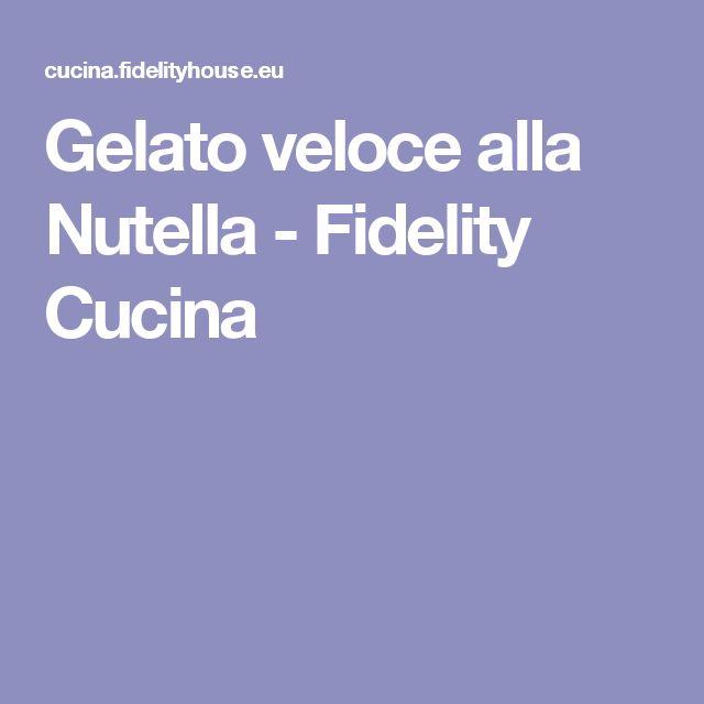 Gelato veloce alla Nutella - Fidelity Cucina