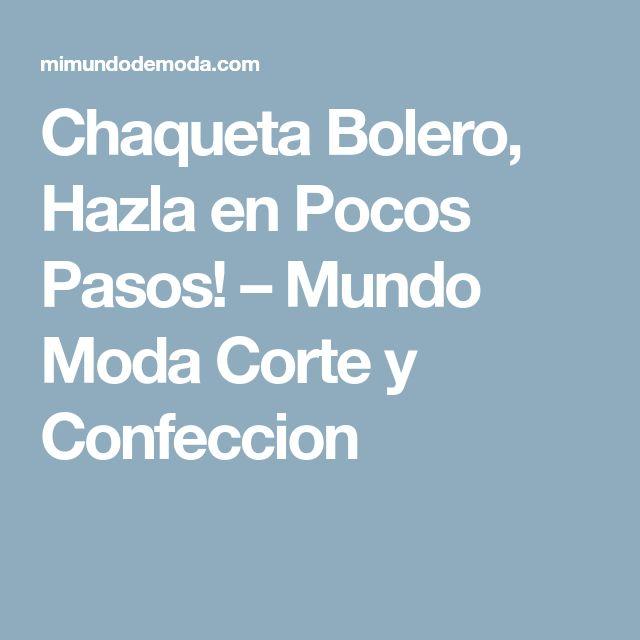 Chaqueta Bolero, Hazla en Pocos Pasos! – Mundo Moda Corte y Confeccion