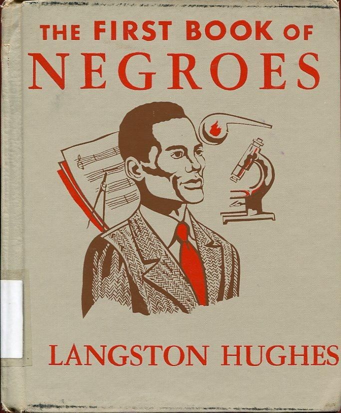 THE FIRST BOOK OF NEGROES by LANGSTON HUGHES | published in 1952,  two years before Brown vs. Board of Education, three years before the Montgomery Bus Boycott, and twelve years before the Civil Rights Act. (quoted) | All images are copyrighted © and owned by their respective holders.