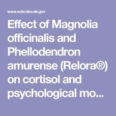 Effect of Magnolia officinalis and Phellodendron amurense (Relora®) on cortisol and psychological mood state in moderately stressed subjects