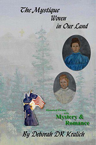 The Mystique Woven in Our Land by Deborah  Kralich https://www.amazon.com/dp/B06XCVKFYT/ref=cm_sw_r_pi_dp_x_qrGdzbRDJSRSK