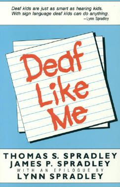 an examination of the book deaf like me by thomas spradley and james spradley Leadership book series  james stewart calculus 4th  materials science solutions 8th edition isps code stcw chapters deaf like me thomas s spradley ar.