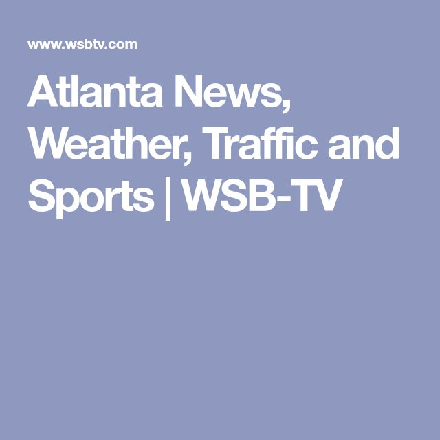 Atlanta News, Weather, Traffic and Sports | WSB-TV