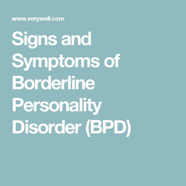 Signs and Symptoms of Borderline Personality Disorder (BPD)