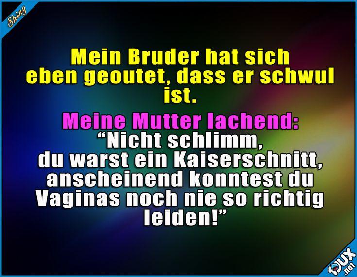 Die Mutter sieht's locker :) Lustige Sprüche #Humor #Sprüche #schwul #homosexuell #Kaiserschnitt #Jodel #lustigeBilder #lustig