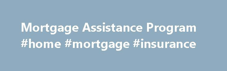 Mortgage Assistance Program #home #mortgage #insurance http://mortgages.remmont.com/mortgage-assistance-program-home-mortgage-insurance/  #mortgage assistance program # ACTION-Housing has been assisting homeowners with foreclosure prevention services since 1983. We offer three distinct services to those facing mortgage issues, and are happy to assist BEFORE the first foreclosure notice: Assistance with Homeowner's Emergency Mortgage … Continue reading →