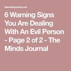 6 Warning Signs You Are Dealing With An Evil Person - Page 2 of 2 - The Minds Journal
