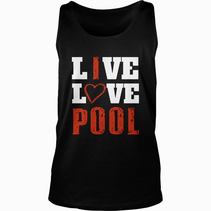 Live Love Pool, Order HERE ==> https://www.sunfrog.com/Sports/112422643-380885943.html?41088, Please tag & share with your friends who would love it,#snooker tips, #snooker poster, snooker design#entertainment, #men, #outdoors    #bowling #chihuahua #chemistry #rottweiler #family #weddings #women #running #swimming #workouts #cooking #recipe