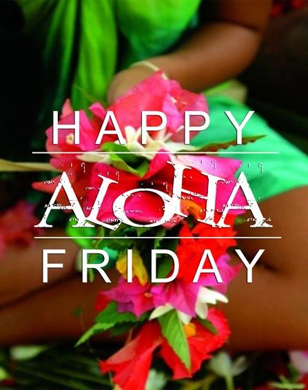 Happy Aloha Friday everyone!